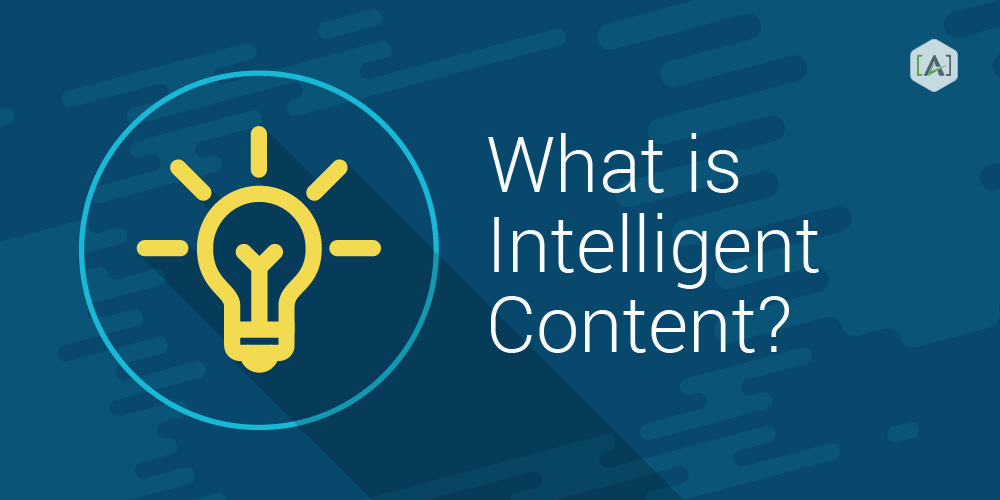 What is Intelligent Content?